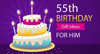55th Birthday Gift Ideas For Him