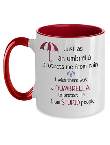 Need a Dumbrella To Protect Me From Stupid People