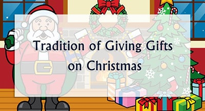 The Tradition Of Giving Gifts On Christmas